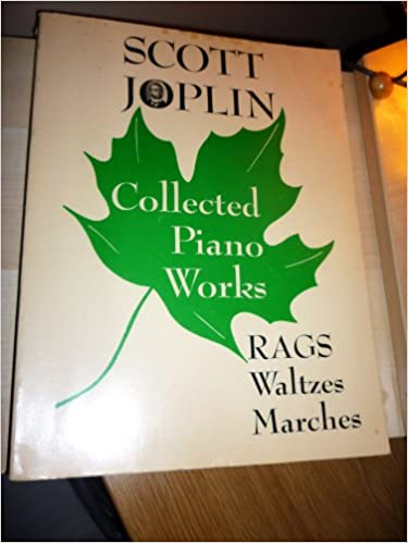 The Collected Works of Scott Joplin - (Volume 1) Works for Piano