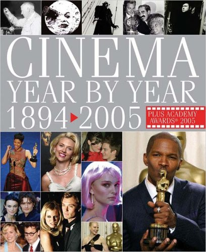Read Online Cinema Year by Year 1894-2005 pdf