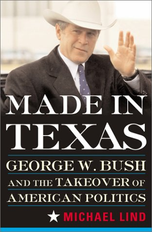 Made in Texas: George W. Bush and the Southern Takeover of American (Party City Exchange Policy)