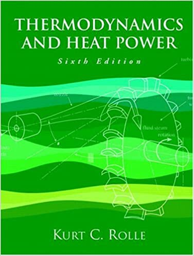Thermodynamics And Heat Power 6th Edition Kurt C Rolle