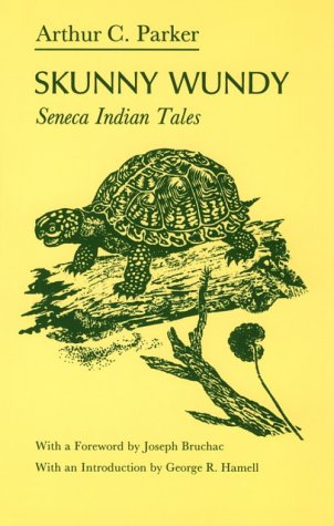 Skunny Wundy: Seneca Indian Tales (The Iroquois and Their Neighbors)