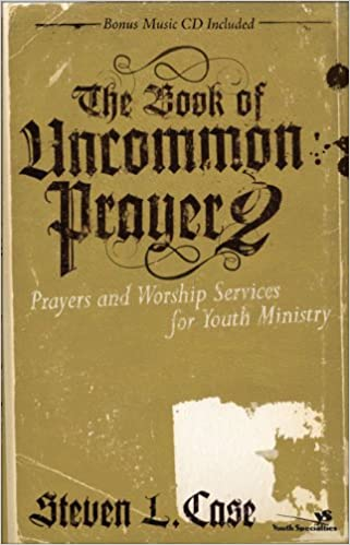 The Book of Uncommon Prayer 2: Prayers and Worship Services