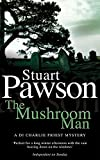 The Mushroom Man (Detective Inspector Charlie Priest Mysteries)