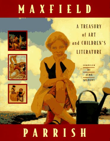 Maxfield Parrish: A Treasury of Art and Children's Literature