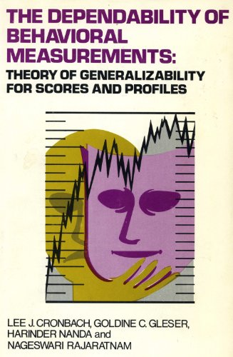 The Dependability of Behavioral Measurements: Theory of Generalizability for Scores and Profiles
