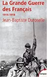 La grande guerre des français par Duroselle