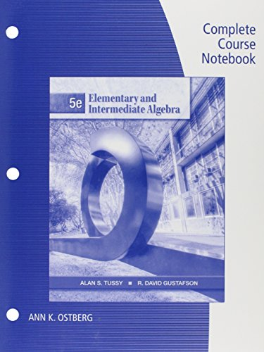 Complete Course Notebook for Tussy Gustafson's Elementary and Intermediate Algebra, 5th
