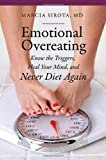 Emotional Overeating, M.D., Marcia Sirota, 144080401X