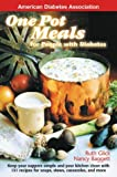 One Pot Meals for People with Diabetes, Ruth Glick and Nancy Baggett, 1580400663