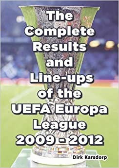 Book The Complete Results & Line-ups of the UEFA Europa League 2009-2012