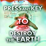 Press Any Key to Destroy the Earth | George Saoulidis