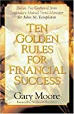 Ten Golden Rules for Financial Success, Gary Moore, 0310219337