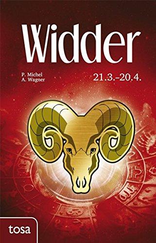 Widder: 21. März - 20. April Gebundenes Buch – 25. November 2016 P. Michel A. Wagner Tosa 386313110X