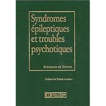 Syndromes Epileptiques et Troubles Psychotiques
