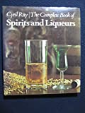 img - for The complete book of spirits and liqueurs book / textbook / text book