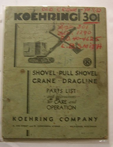 301 Crane - Koehring 301/376 Shovel - Pull Shovel - Crane - Dragline.