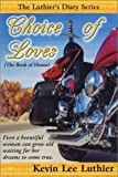 Choice of Loves, Kevin J. Lee, 0970491336