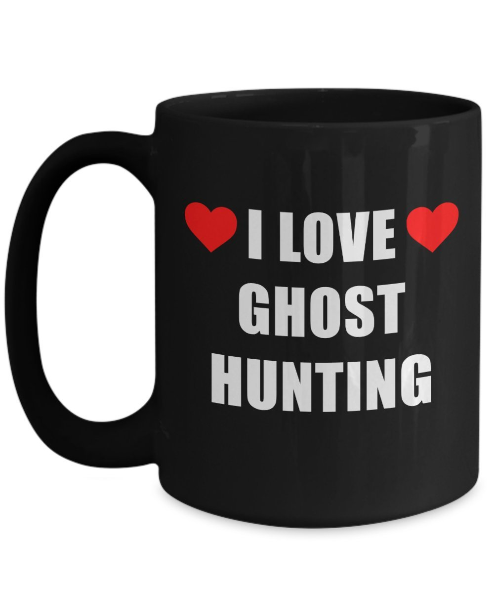 I Love Ghost Hunting Mug Big Acrylic Coffee Holder Black 15oz - Gift for Hobbyist, Enthusiast Paranormal Activity Supernatural Seeker