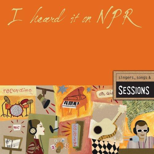 i-heard-it-on-npr-singers-songs-sessions