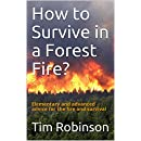 How to Survive in a Forest Fire?: Elementary and advanced advice for the fire and survival