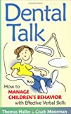 Dental Talk, Thomas Haller and Chick Moorman, 0961604697