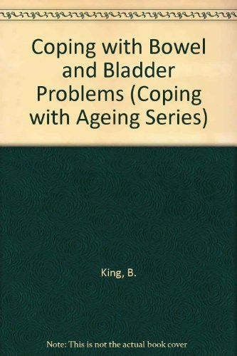 Coping With Bowel and Bladder Problems (Coping With Aging Series)