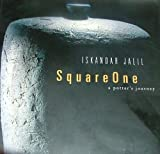 img - for Iskandar Jalil: Square one, a potter's journey book / textbook / text book
