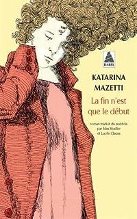 La fin n'est que le début, Mazetti, Katarina