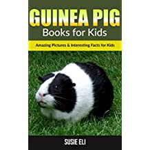 Guinea Pig: Amazing Pictures & Interesting Facts for Kids (Books for Kids)