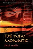 The New Monastic, Paul Wallis, 160290183X