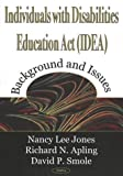 img - for Individuals With Disabilities Education Act Idea: Background and Issues book / textbook / text book