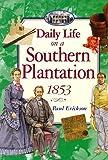 Daily Life on a Southern Plantation 1853, Paul Erickson, 0525675477