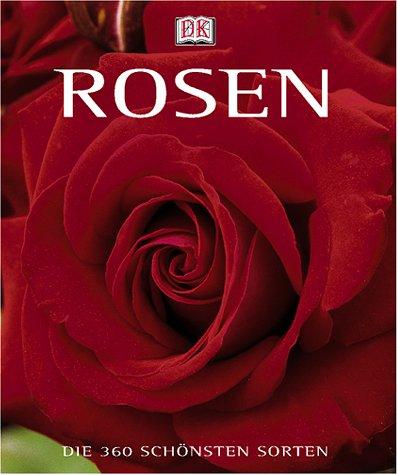 Rosen - die 360 schönsten Sorten