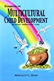 Handbook on Multicultural Child Development, Marcelett C. Henry, 142592333X
