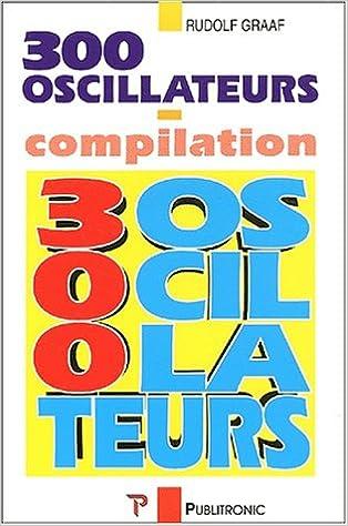 Téléchargement du manuel pdf 300 oscillateurs. Une anthologie 2866611349 PDF iBook PDB by Rudolf Graaf