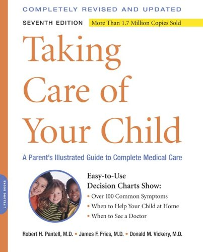 Taking Care of Your Child: A Parent's Illustrated Guide to Complete Medical Care pdf epub