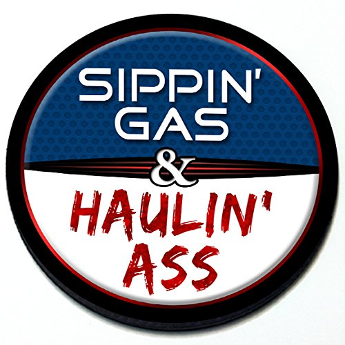Sippin' Gas & Haulin' Ass - Magnetic Grill Badge For MINI Cooper