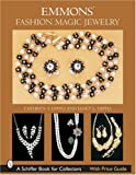 Emmons(r) Fashion Magic Jewelry (Schiffer Book for Collectors)