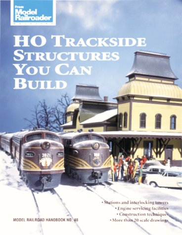 Ho Trackside Structures You Can Build (Model Railroad Handbook)
