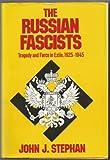 The Russian Fascists, John J. Stephan, 0060140992