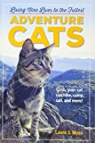 : Adventure Cats: Living Nine Lives to the Fullest