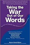 Taking the War Out of Our Words by Sharon Strand Ellison Published by Wyatt-MacKenzie Publishing 1st (first) edition (2009) Paperback