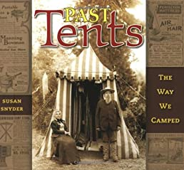 Past Tents The Way We C&ed & Past Tents: The Way We Camped: Susan Snyder: 9781597140393: Amazon ...