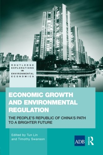 Economic Growth and Environmental Regulation: The People's Republic of China's Path to a Brighter Future