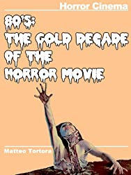 80's: The Gold Decade of The Horror Movie (English Edition)