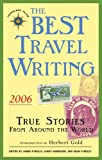 The Best Travel Writing 2006: True Stories from Around the World, , 1932361316