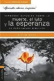 Sermones actuales sobre la muerte, el luto y la esperanza de personajes bíblicos (Coleccion/Sermones Actuales) (Spanish Edition)