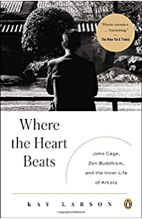 Where The Heart Beats: John Cage, Zen Buddhism, And The Inner Life Of Part 96