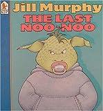 The Last Noo-Noo, Jill Murphy, 0763603910