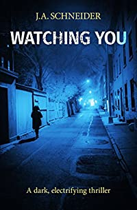 Watching You by J.A. Schneider ebook deal